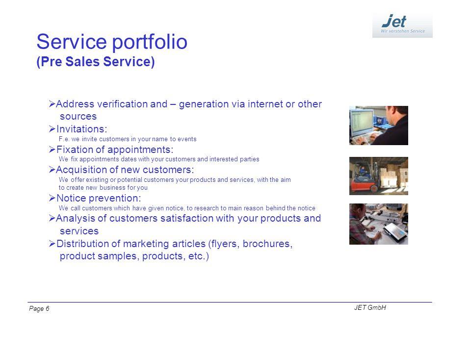 Service portfolio (Pre Sales Service) Address verification and – generation via internet or other sources Invitations: F.e. we invite customers in you