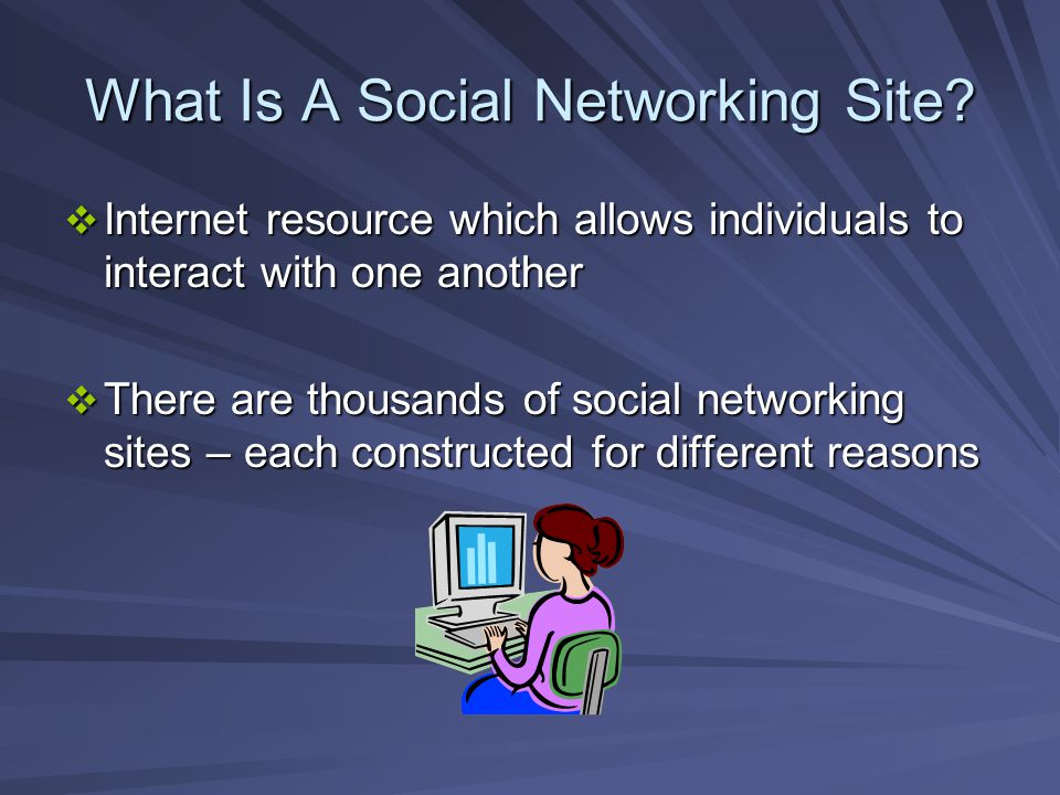 What Is A Social Networking Site.