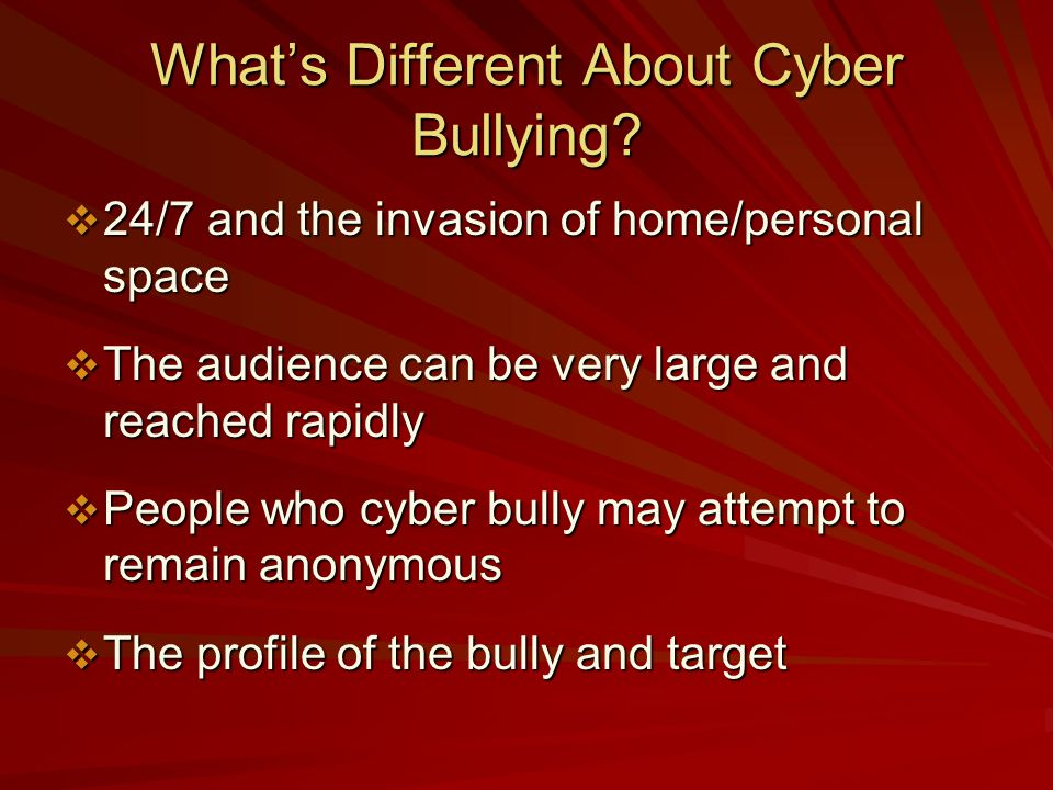 Whats Different About Cyber Bullying.