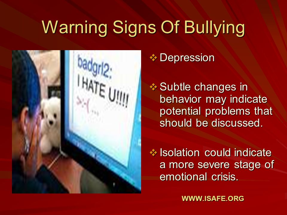 Warning Signs Of Bullying Depression Depression Subtle changes in behavior may indicate potential problems that should be discussed.