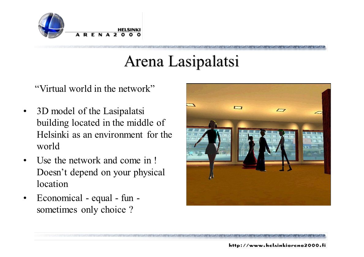 Arena Lasipalatsi 3D model of the Lasipalatsi building located in the middle of Helsinki as an environment for the world Use the network and come in .