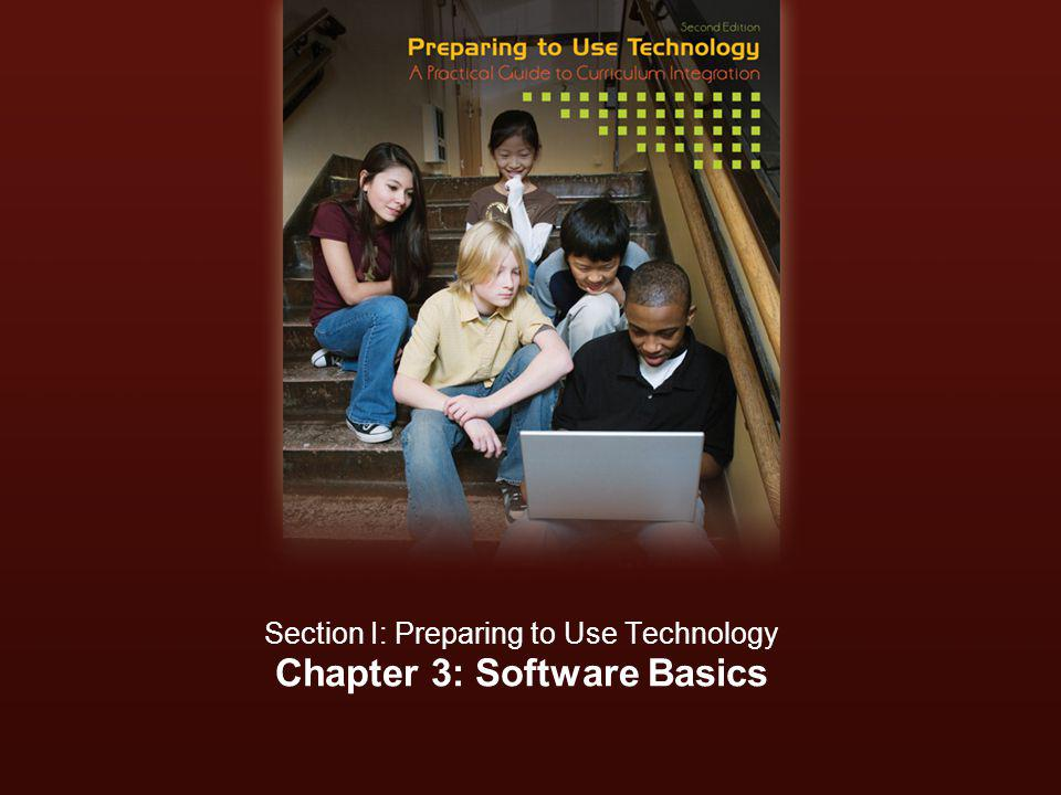 Chapter 3: Software Basics Section I: Preparing to Use Technology