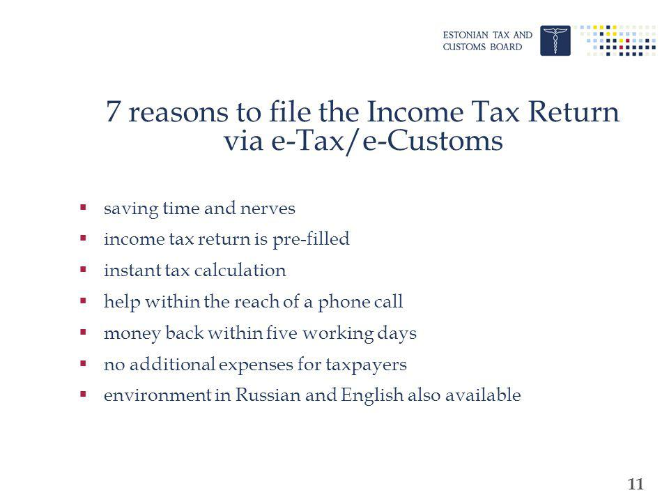 11 7 reasons to file the Income Tax Return via e-Tax/e-Customs saving time and nerves income tax return is pre-filled instant tax calculation help wit