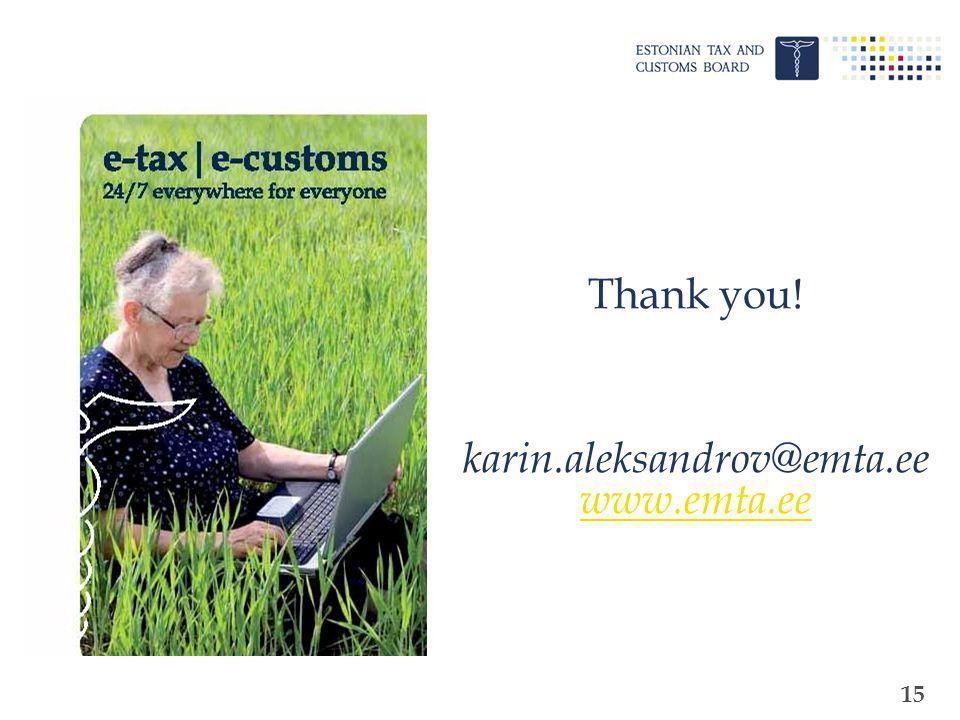 15 Thank you! karin.aleksandrov@emta.ee www.emta.ee www.emta.ee