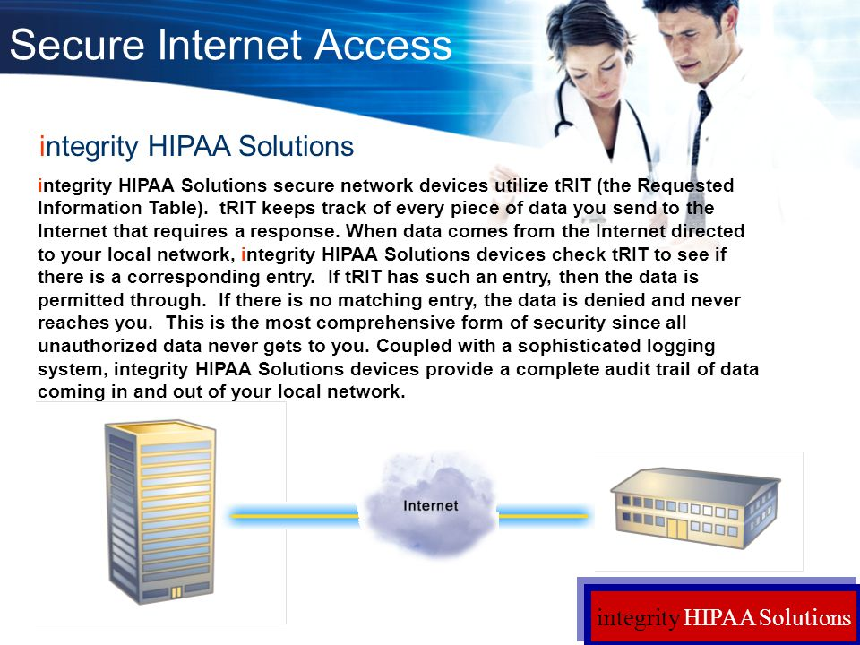 integrity HIPAA Solutions Secure Internet Access integrity HIPAA Solutions secure network devices utilize tRIT (the Requested Information Table). tRIT