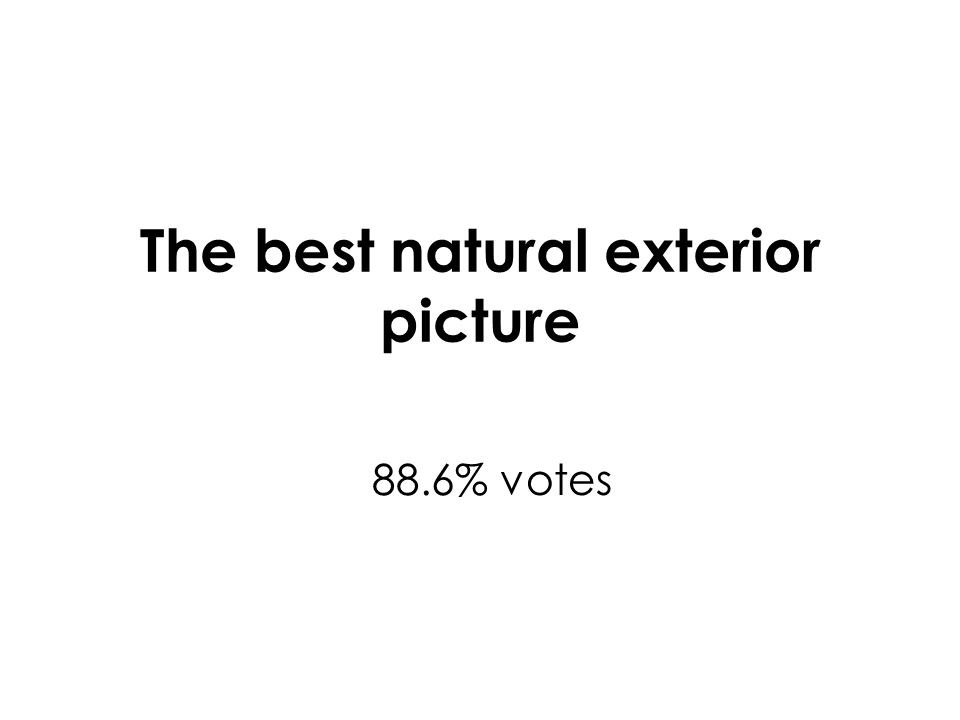 The best natural exterior picture 88.6% votes