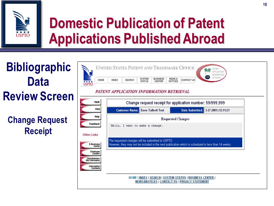 19 Domestic Publication of Patent Applications Published Abroad Domestic Publication of Patent Applications Published Abroad Bibliographic Data Review Screen Change Request Receipt