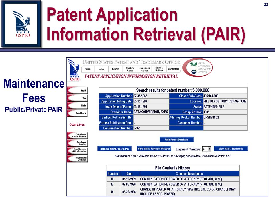 22 Maintenance Fees Public/Private PAIR Patent Application Information Retrieval (PAIR)