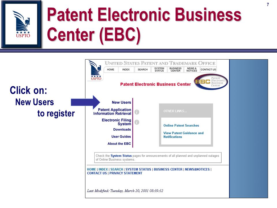 7 Patent Electronic Business Center (EBC) Click on: New Users to register