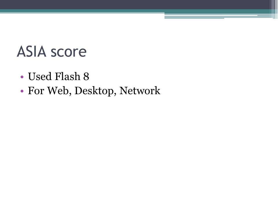 ASIA score Used Flash 8 For Web, Desktop, Network