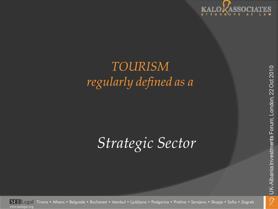 TOURISM regularly defined as a Strategic Sector