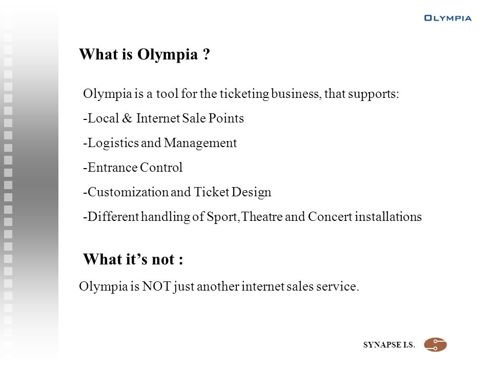 SYNAPSE I.S. What is Olympia . Olympia is NOT just another internet sales service.