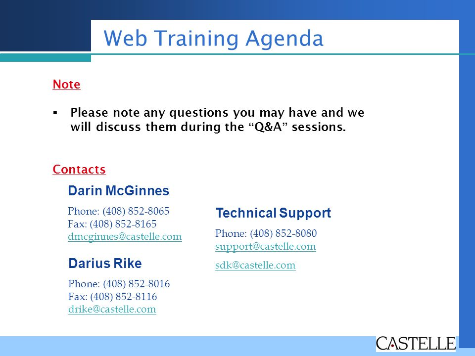 Web Training Agenda Note Please note any questions you may have and we will discuss them during the Q&A sessions. Contacts Darin McGinnes Phone: (408)