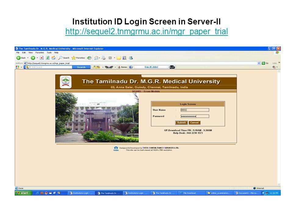 Institution ID Login Screen in Server-II http://sequel2.tnmgrmu.ac.in/mgr_paper_trial http://sequel2.tnmgrmu.ac.in/mgr_paper_trial