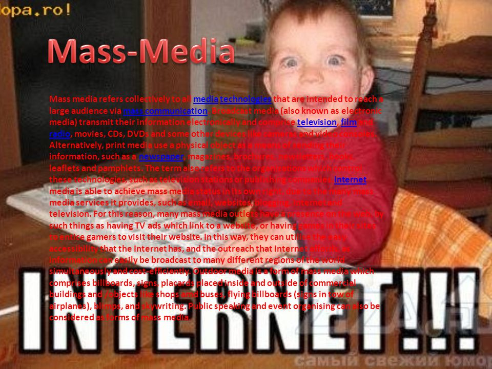 Mass media refers collectively to all media technologies that are intended to reach a large audience via mass communication.