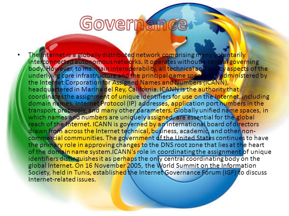 The Internet is a globally distributed network comprising many voluntarily interconnected autonomous networks. It operates without a central governing