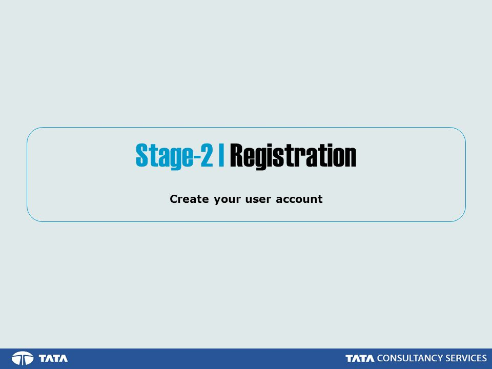 Stage-2 | Registration Create your user account