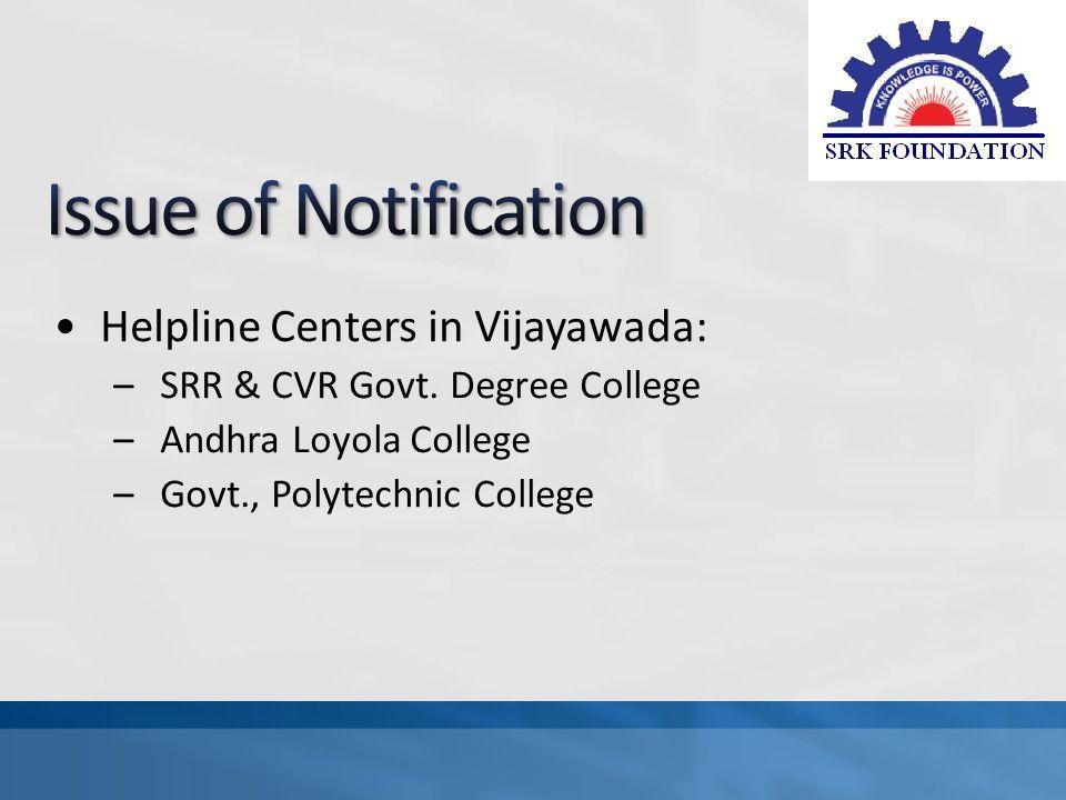 Helpline Centers in Vijayawada: –SRR & CVR Govt.