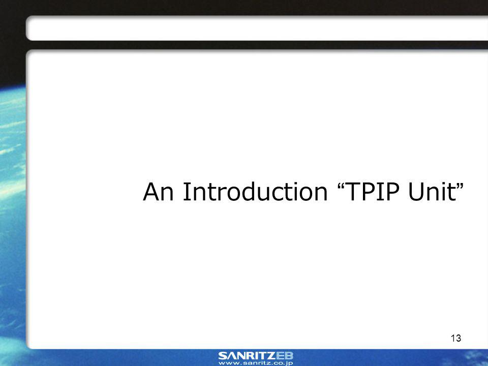 13 An Introduction TPIP Unit