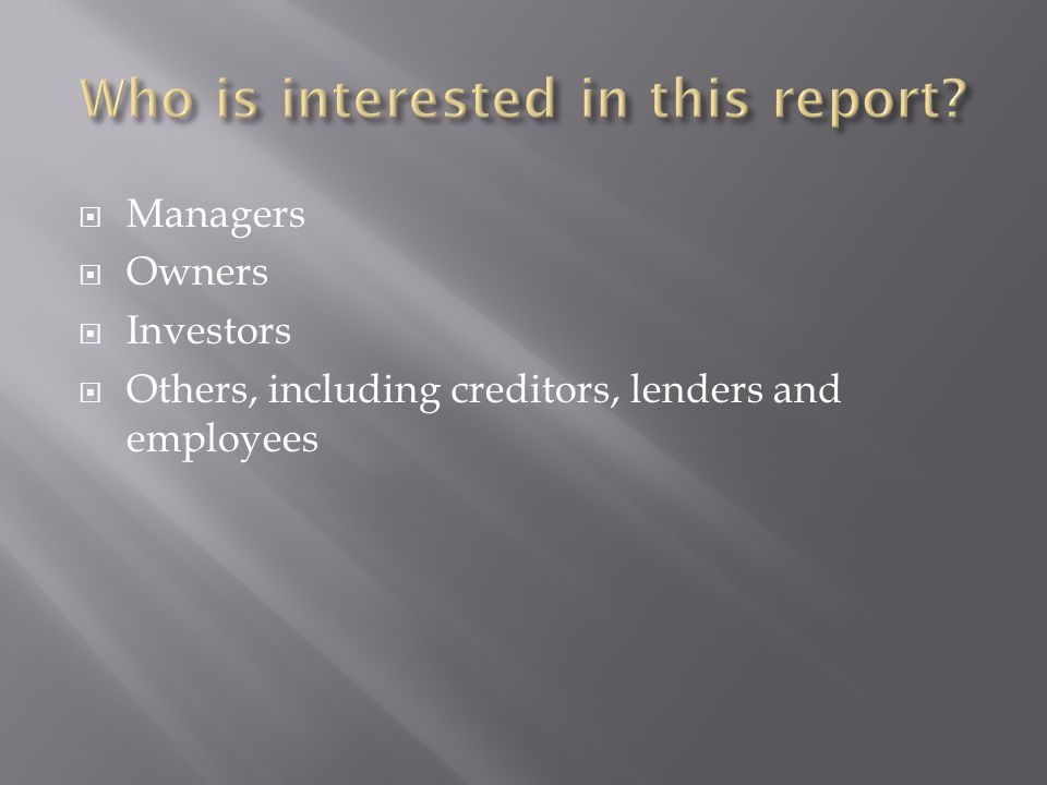 Managers Owners Investors Others, including creditors, lenders and employees