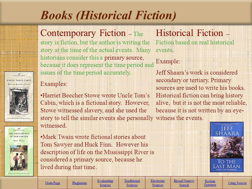 Books (Non-Fiction) Main PagePlagiarism Evaluating Sources Traditional Sources Electronic Sources Broad/Narrow Search Boolean Operators Citing Sources