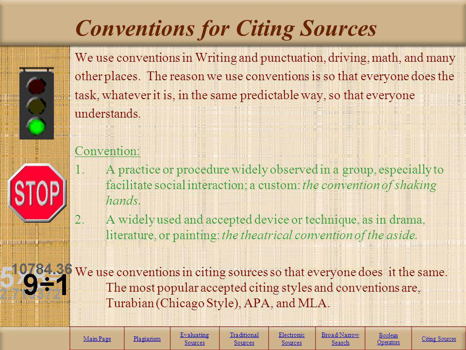 Source Citation Main PagePlagiarism Evaluating Sources Traditional Sources Electronic Sources Broad/Narrow Search Boolean Operators Citing Sources
