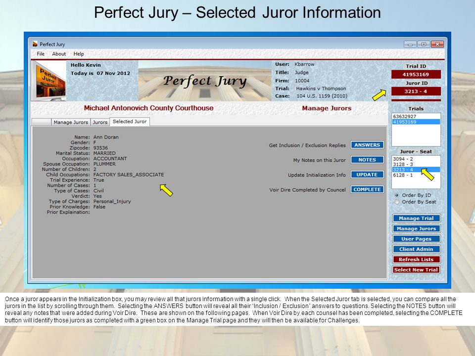 Perfect Jury – Selected Juror Information Once a juror appears in the Initialization box, you may review all that jurors information with a single cli