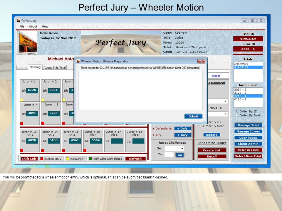 Perfect Jury – Wheeler Motion You will be prompted for a wheeler motion entry, which is optional.