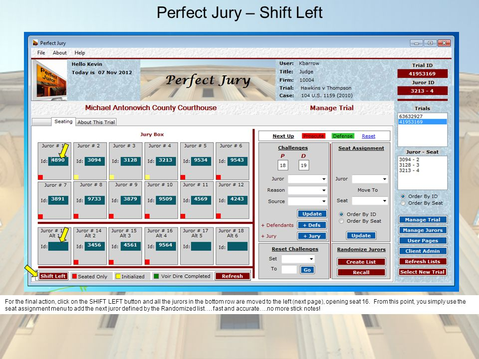 Perfect Jury – Shift Left For the final action, click on the SHIFT LEFT button and all the jurors in the bottom row are moved to the left (next page),
