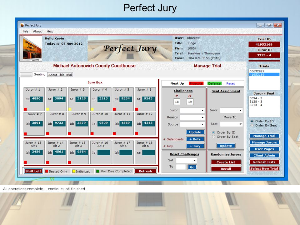 Perfect Jury All operations complete … continue until finished.