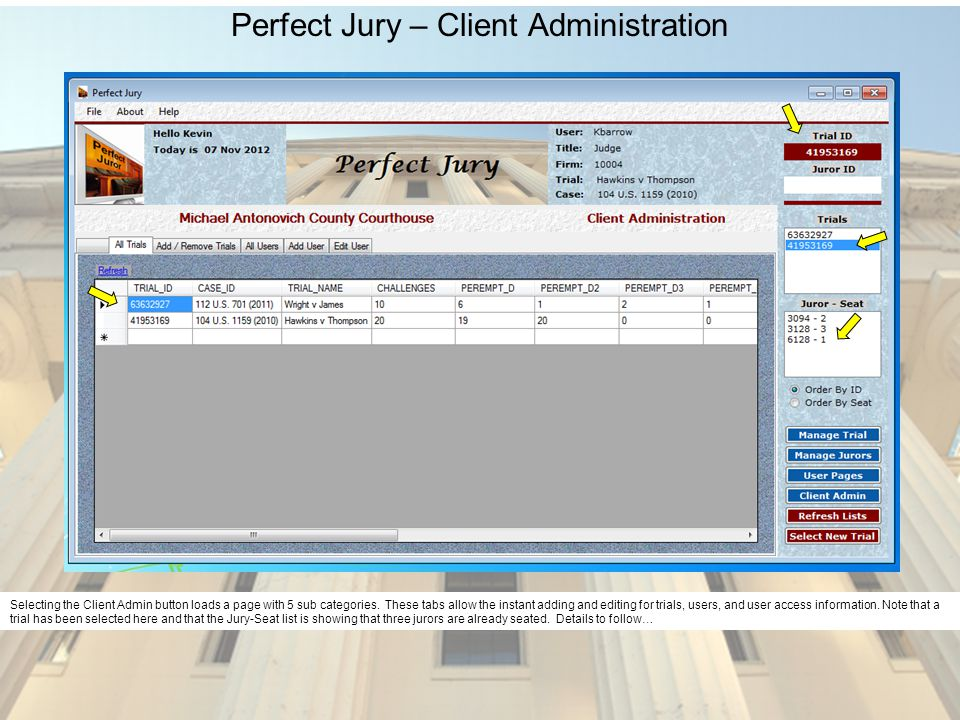 Perfect Jury – Client Administration Selecting the Client Admin button loads a page with 5 sub categories.