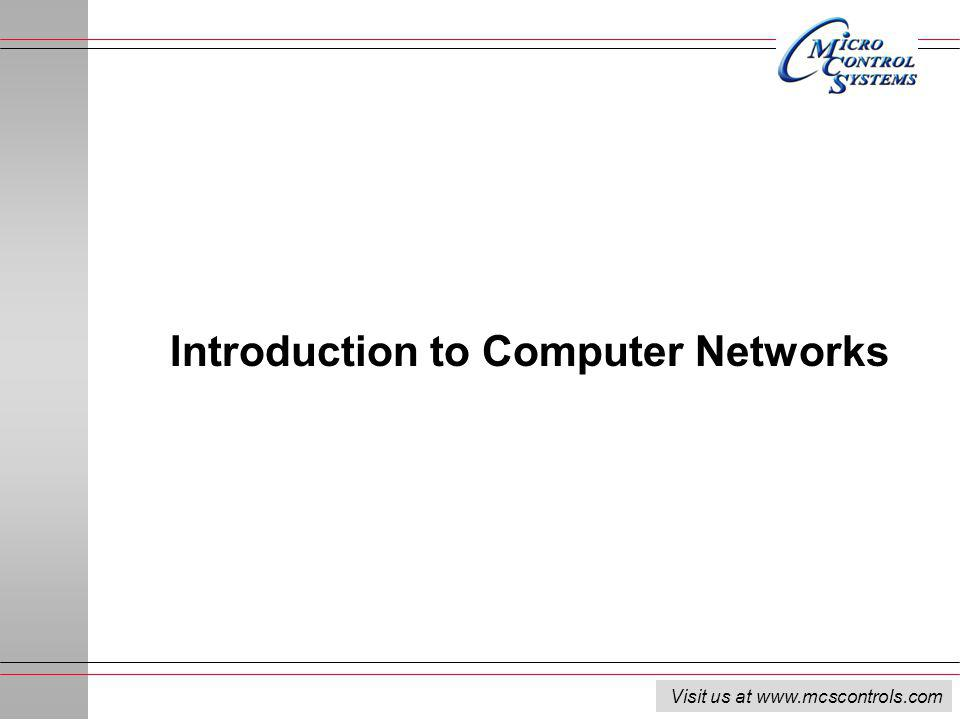 Visit us at www.mcscontrols.com Introduction to Computer Networks