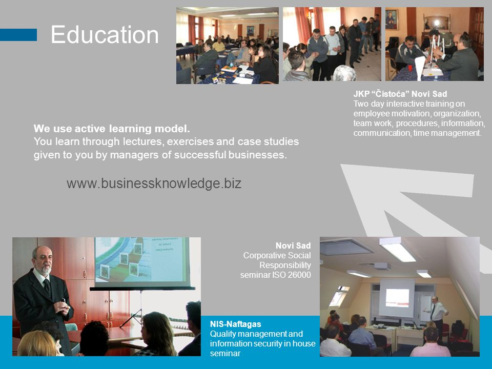 Education We use active learning model.