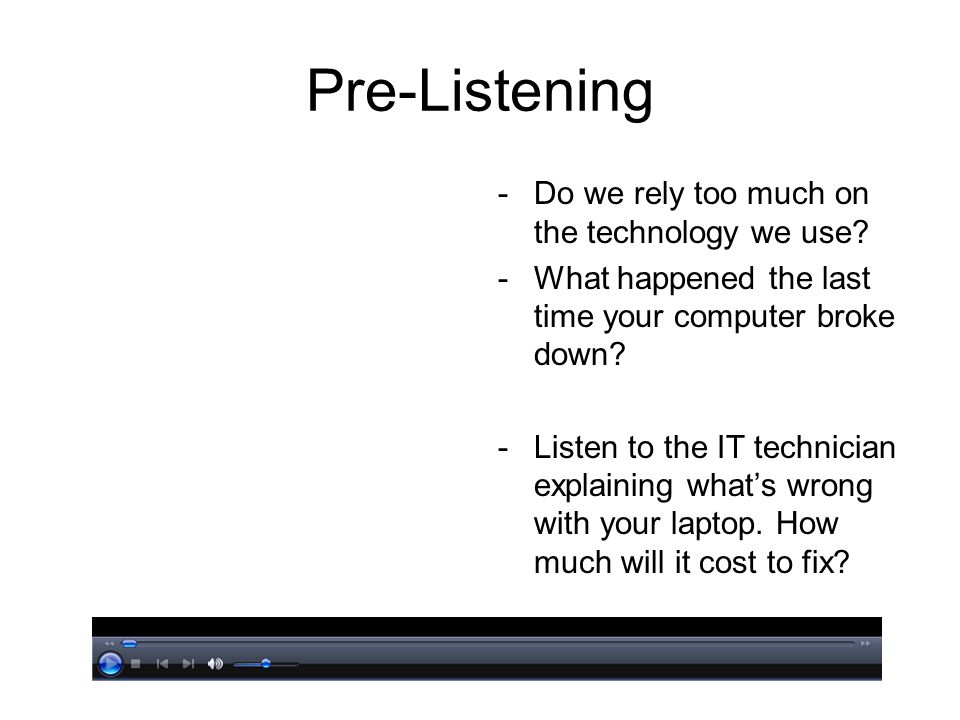 Pre-Listening -Do we rely too much on the technology we use.