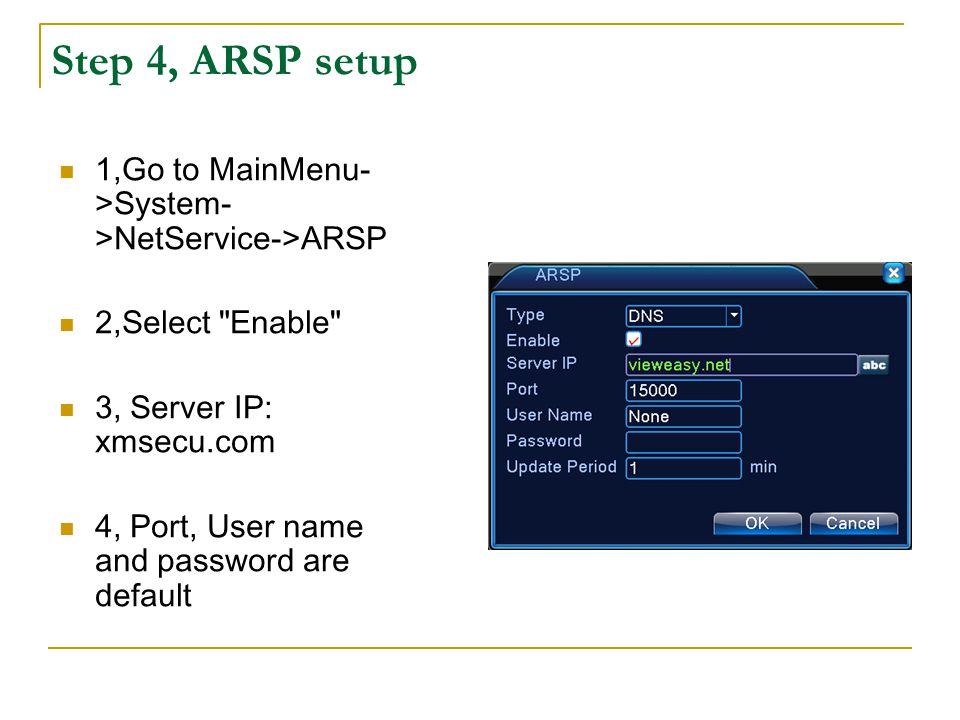Step 4, ARSP setup 1,Go to MainMenu- >System- >NetService->ARSP 2,Select