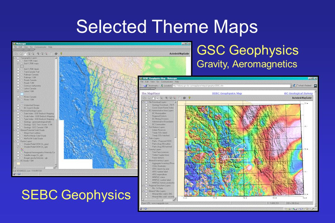 Selected Theme Maps GSC Geophysics Gravity, Aeromagnetics SEBC Geophysics
