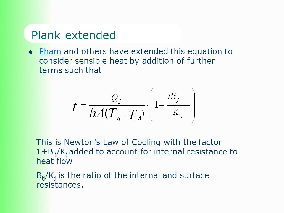 Plank extended Pham and others have extended this equation to consider sensible heat by addition of further terms such that Pham This is Newton's Law