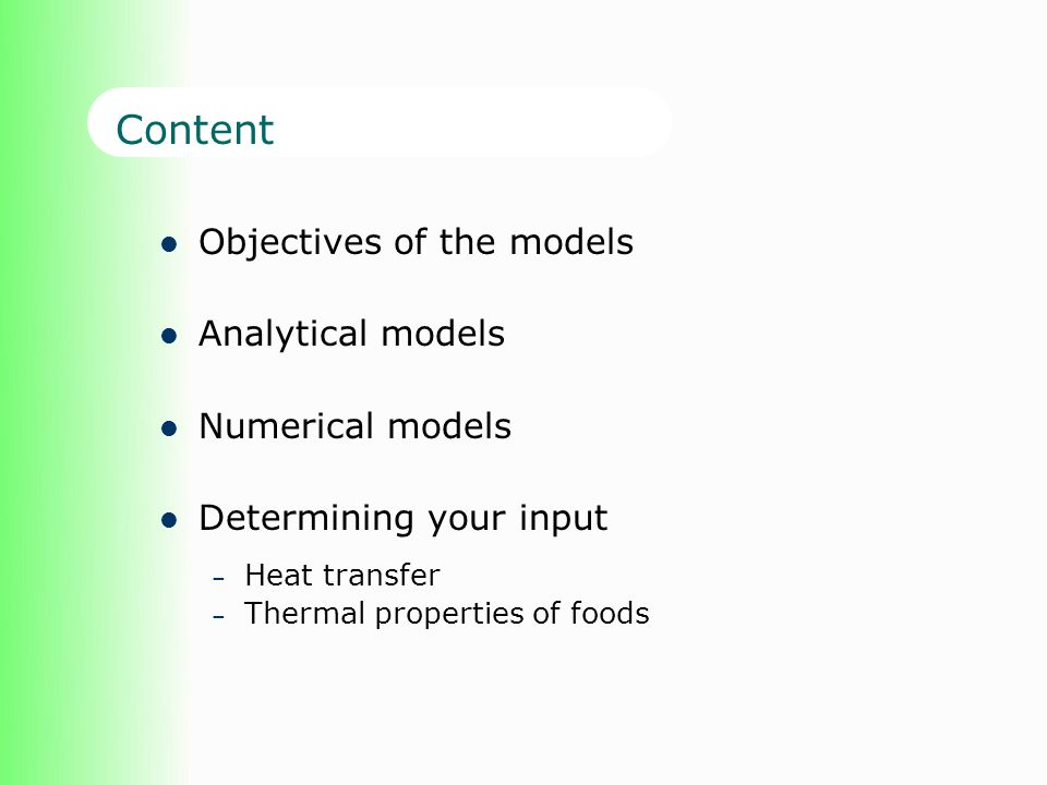 Objectives Mathematical modelling of freezing or chilling processes is usually performed to meet one or both of the following objectives.