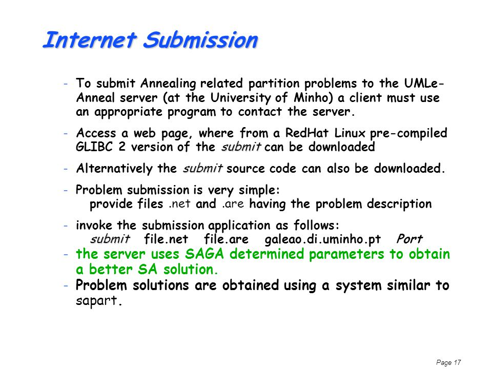 Page 17 Internet Submission – To submit Annealing related partition problems to the UMLe- Anneal server (at the University of Minho) a client must use an appropriate program to contact the server.