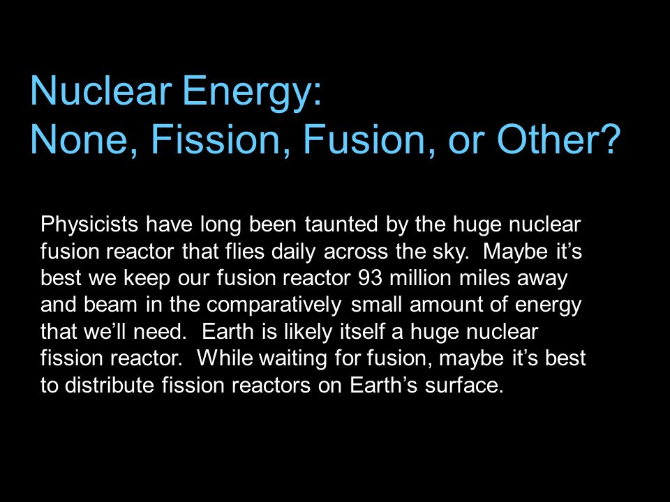 Physicists have long been taunted by the huge nuclear fusion reactor that flies daily across the sky.