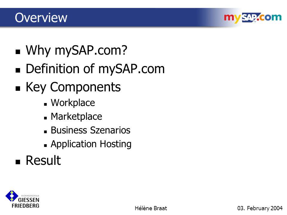 03.February 2004 Hélène Braat Why mySAP.com.