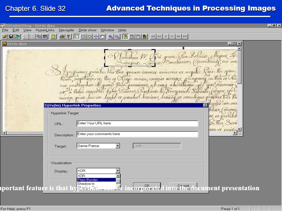The important feature is that hyperlinks can be incorporated into the document presentation Advanced Techniques in Processing Images Advanced Techniques in Processing Images Chapter 6.