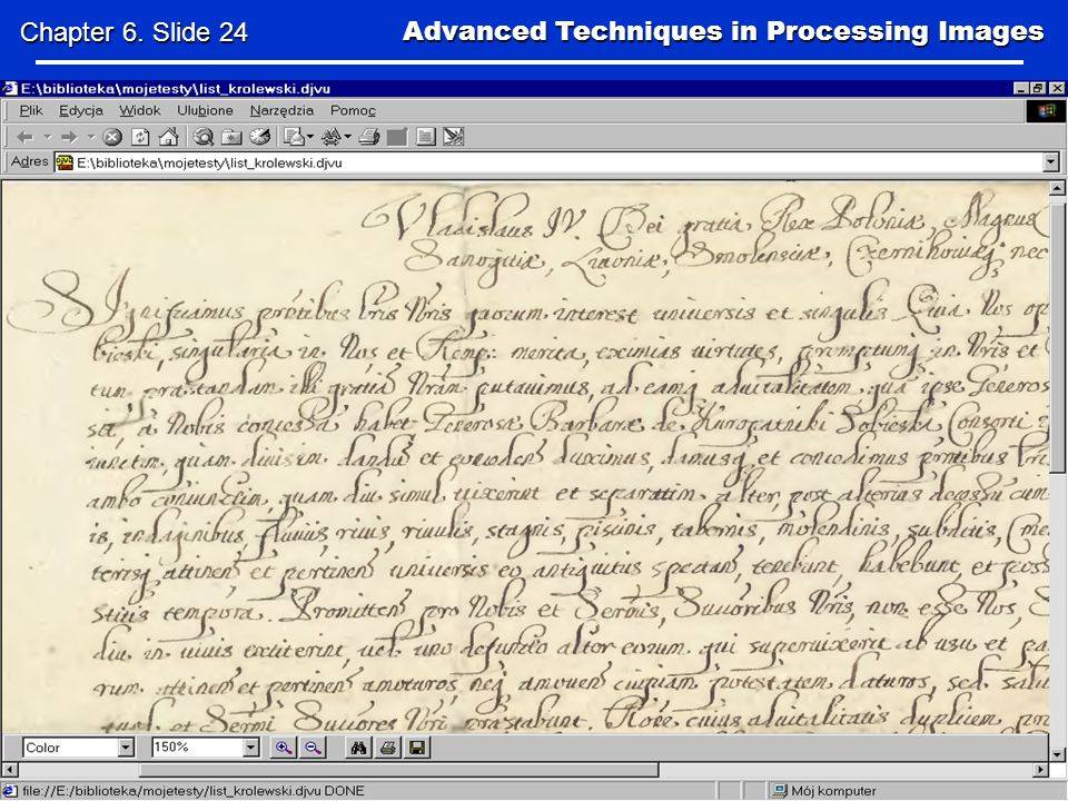 Advanced Techniques in Processing Images Advanced Techniques in Processing Images Chapter 6.