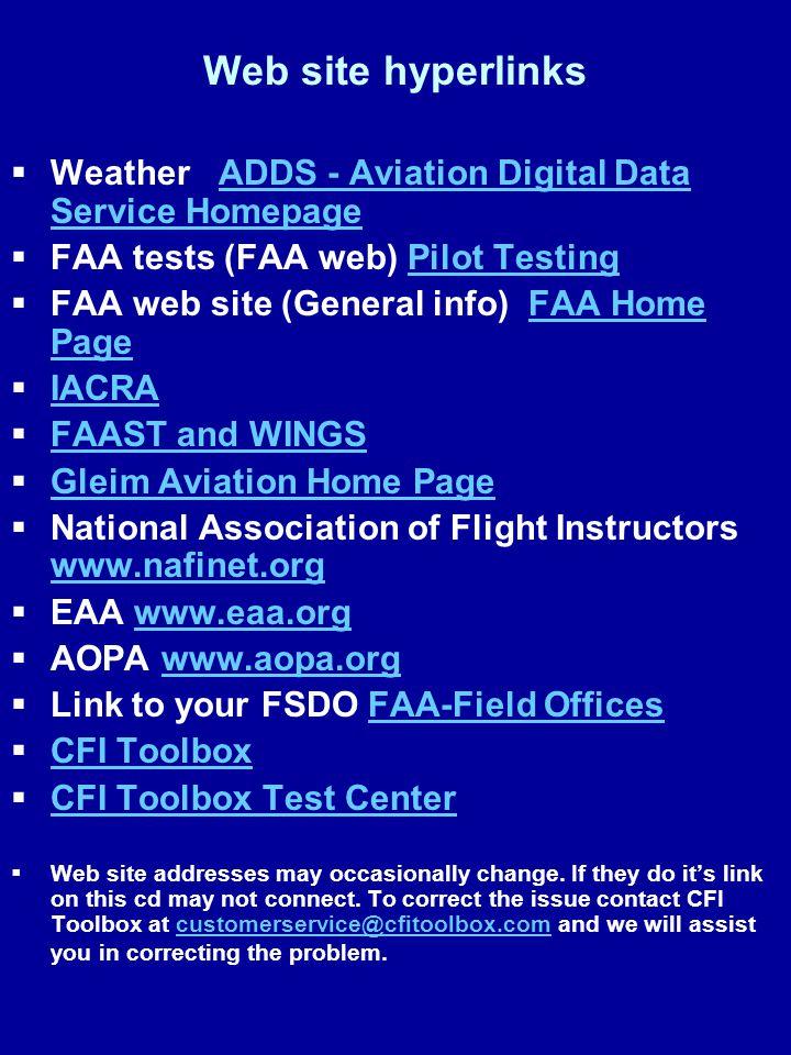 Web site hyperlinks Weather ADDS - Aviation Digital Data Service HomepageADDS - Aviation Digital Data Service Homepage FAA tests (FAA web) Pilot Testi