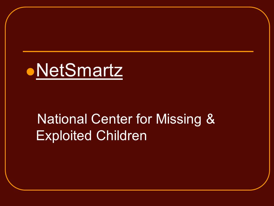 NetSmartz National Center for Missing & Exploited Children
