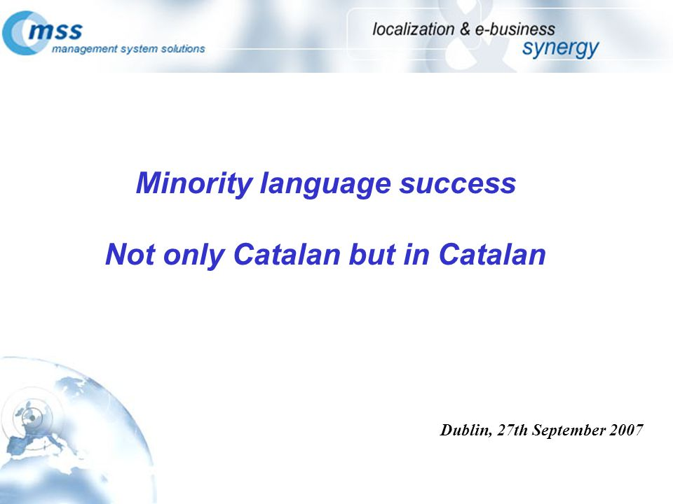Minority language success Not only Catalan but in Catalan Dublin, 27th September 2007