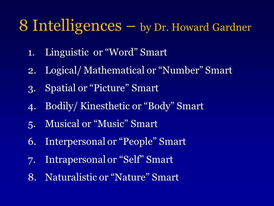 Linguistic or Word Smart If you have strong linguistic intelligence you might learn better by Reading Memorizing Playing word games (Scrabble, Anagrams, Password) Making up rhymes, puns Using the internet