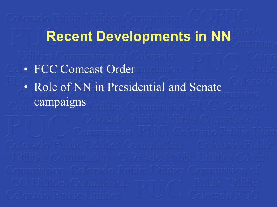 Recent Developments in NN FCC Comcast Order Role of NN in Presidential and Senate campaigns