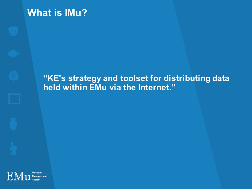 What is IMu KE s strategy and toolset for distributing data held within EMu via the Internet.