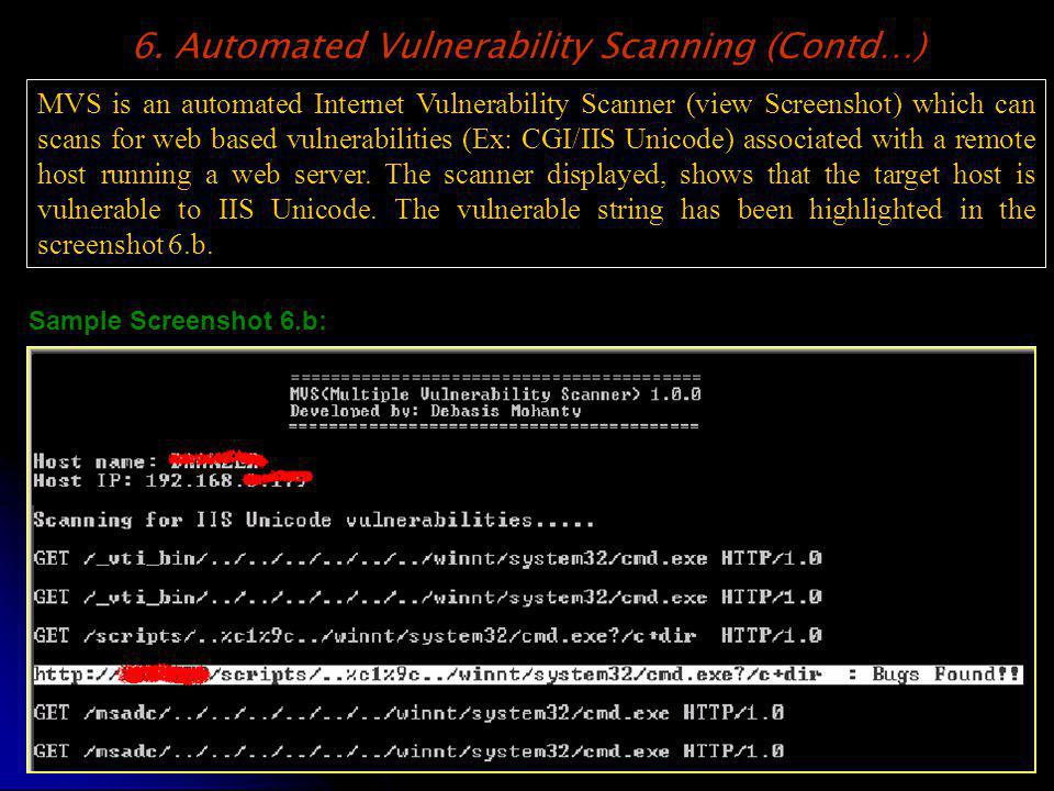 Sample Screenshot 6.b: MVS is an automated Internet Vulnerability Scanner (view Screenshot) which can scans for web based vulnerabilities (Ex: CGI/IIS Unicode) associated with a remote host running a web server.